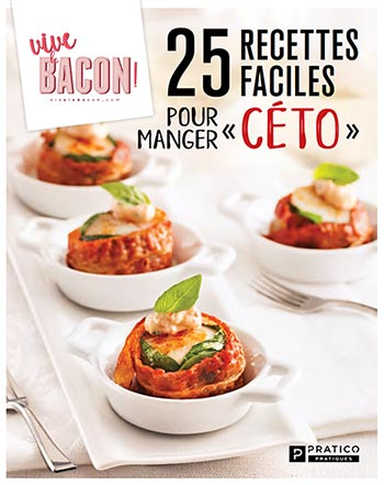 Vive le bacon! , Recettes cétogènes, Keto, LCHF